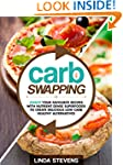 Carb Swapping: Swap Your Favorite Rec...