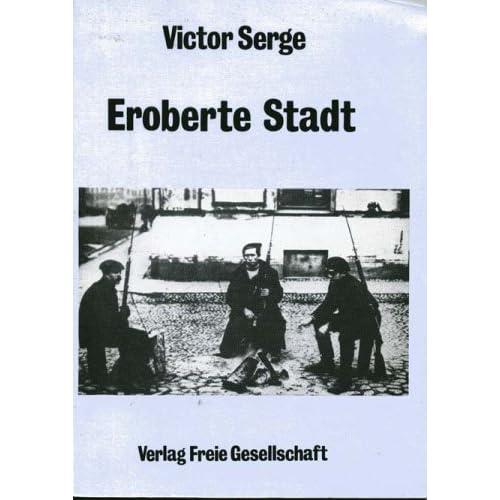 V. Serge: Eroberte Stadt