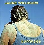 echange, troc Jaune Toujours - barricade