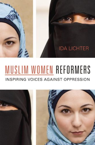 Muslim Women Reformers: Inspiring Voices Against Oppression