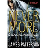 Nevermore: The Final Maximum Ride Adventure ~ James Patterson