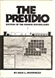 img - for The Presidio: Bastion of the Spanish Borderlands by Max L. Moorhead (1976-01-06) book / textbook / text book