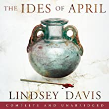 The Ides of April: Falco: The New Generation (Flavia Albia, Book 1) (       UNABRIDGED) by Lindsey Davis Narrated by Lucy Brown