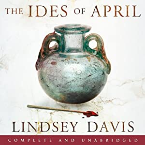 The Ides of April: Falco: The New Generation | [Lindsey Davis]
