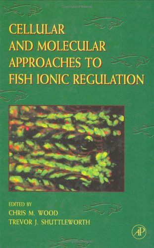 Cellular and Molecular Approaches to Fish Ionic Regulation