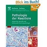 Pathologie der Haustiere: Allgemeine, spezielle und funktionelle Veterinärpathologie - mit Zugang zum Elsevier-Portal...