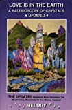 Love is in the Earth: A Kaleidoscope of Crystals - The Reference Book Describing the Metaphysical Properties of the Mineral Kingdom