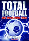Total football : quiz and ultimate trivia
