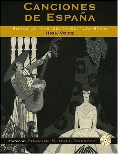 Canciones de España: Songs of Nineteenth-Century Spain: High Voice
