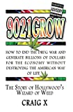 img - for 9021GROW: The Story of Hollywood's Wizard of Weed book / textbook / text book