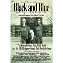 Black and Blue- The Story of Gerald Ford, Willis Ward and the 1934 Michigan-Georgia Tech Game