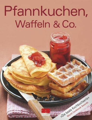 Pfannkuchen, Waffeln & Co.