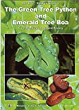 The Green Tree Python and Emerald Tree Boa: Care, Breeding and Natural History, Second Extended Edition