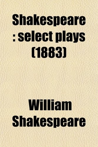 Shakespeare: select plays (1883)