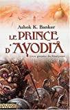 echange, troc Ashok-K Banker - Le prince d'Ayodhya : Livre premier du Râmâyana