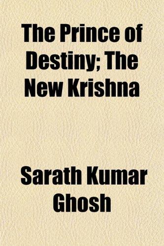 The Prince of Destiny; The New Krishna