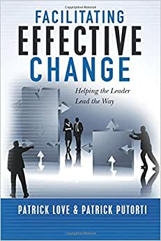 Facilitating Effective Change: Helping The Leader Lead The Way