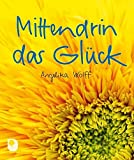 img - for Mittendrin im Gl ck book / textbook / text book