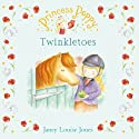 Twinkletoes: Princess Poppy Audiobook by Janey Louise Jones Narrated by Tamzin Outhwaite