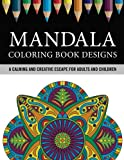 img - for Mandala Coloring Book Designs: A Calming and Creative Escape for Adults and Children book / textbook / text book