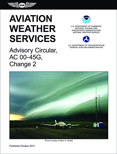 Aviation Weather Services (2015 Edition): FAA Advisory Circular 00-45G, Change 2 (FAA Handbooks series) (Aviation And Weather Services compare prices)