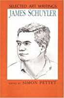 Selected Art Writings: James Schuyler