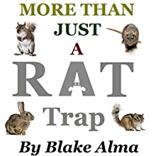 More than Just a Rat Trap: Small Game Trapping Audiobook by Blake Alma Narrated by Dave Wright