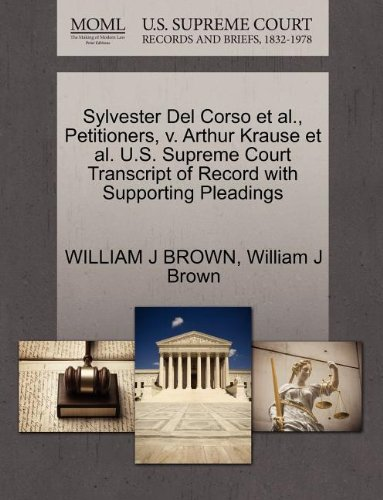Sylvester Del Corso et al., Petitioners, v. Arthur Krause et al. U.S. Supreme Court Transcript of Record with Supporting
