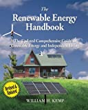 The Renewable Energy Handbook, Revised Edition: The Updated Comprehensive Guide to Renewable Energy and Independent Living