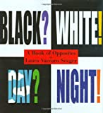 Black? White! Day? Night! - A Book of Opposites (Ala Notable Childrens Books (Awards)) (Neal Porter Books)