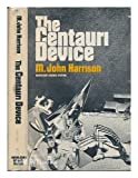 The Centauri device (0385018398) by M. John Harrison