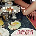 Kan du säga schibbolet? Audiobook by Marjaneh Bakhtiari Narrated by Sanna Persson-Halapi