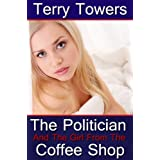 The Politician And The Girl From The Coffee Shop (New Adult Erotica)by Terry Towers