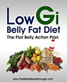 Low Gi Belly Fat Diet - The Flat Belly Action Plan
