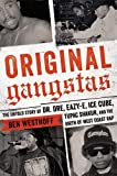 img - for Original Gangstas: The Untold Story of Dr. Dre, Eazy-E, Ice Cube, Tupac Shakur, and the Birth of West Coast Rap book / textbook / text book