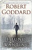Found Wanting: A Novel (0385343620) by Goddard, Robert