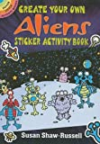 img - for Create Your Own Aliens Sticker Activity Book (Dover Little Activity Books Stickers) book / textbook / text book