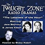 The Lateness of the Hour: The Twilight Zone™ Radio Dramas | Rod Serling