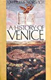 A History of Venice (0394524101) by John Julius Norwich