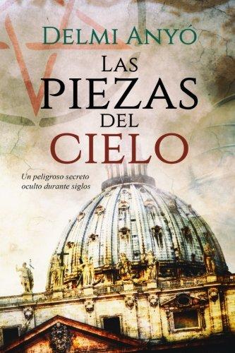 las-piezas-del-cielo-un-peligroso-secreto-oculto-durante-siglos-spanish-edition