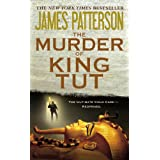 The Murder of King Tut: The Plot to Kill the Child King - A Nonfiction Thrillerby James Patterson