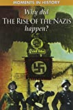 Why Did The Rise of the Nazis Happen? (Moments in History)