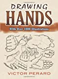 img - for Drawing Hands: With Over 1000 Illustrations (Dover Art Instruction) book / textbook / text book