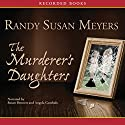The Murderer's Daughters (       UNABRIDGED) by Randy Susan Meyers Narrated by Susan Bennett
