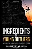 Ingredients of Young Outliers: Achieving Your Most Amazing Future