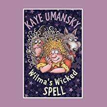 Wilma's Wicked Spell Audiobook by Kaye Umansky Narrated by Clare Higgins