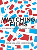 Watching Films - New Perspectives on Movie-Going, Exhibition and Reception