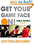 Get Your Game Face On! Table Tennis