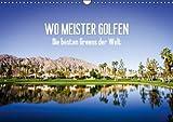 Wo Meister golfen - Die besten Greens der Welt (Wandkalender 2014 DIN A3 quer): Wiesen mit Tradition - Die weltweit besten Golfpl�tze (Monatskalender, 14 Seiten)