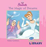 Nikki Grimes Disney Cinderella - The Magic of Dreams - My First Disney Princess Library